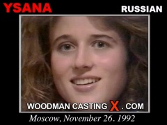 Watch our casting video of Ysana. Pierre Woodman fuck Ysana, Russian girl, in this video.