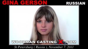 Watch our casting video of Gina Gerson. Pierre Woodman fuck Gina Gerson, Russian girl, in this video.