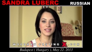 Download Sandra Luberc casting video files. A Russian girl, Sandra Luberc will have sex with Pierre Woodman.